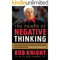 The Power of Negative Thinking: An Unconventional Approach to Achieving Positive Results (English Edition)