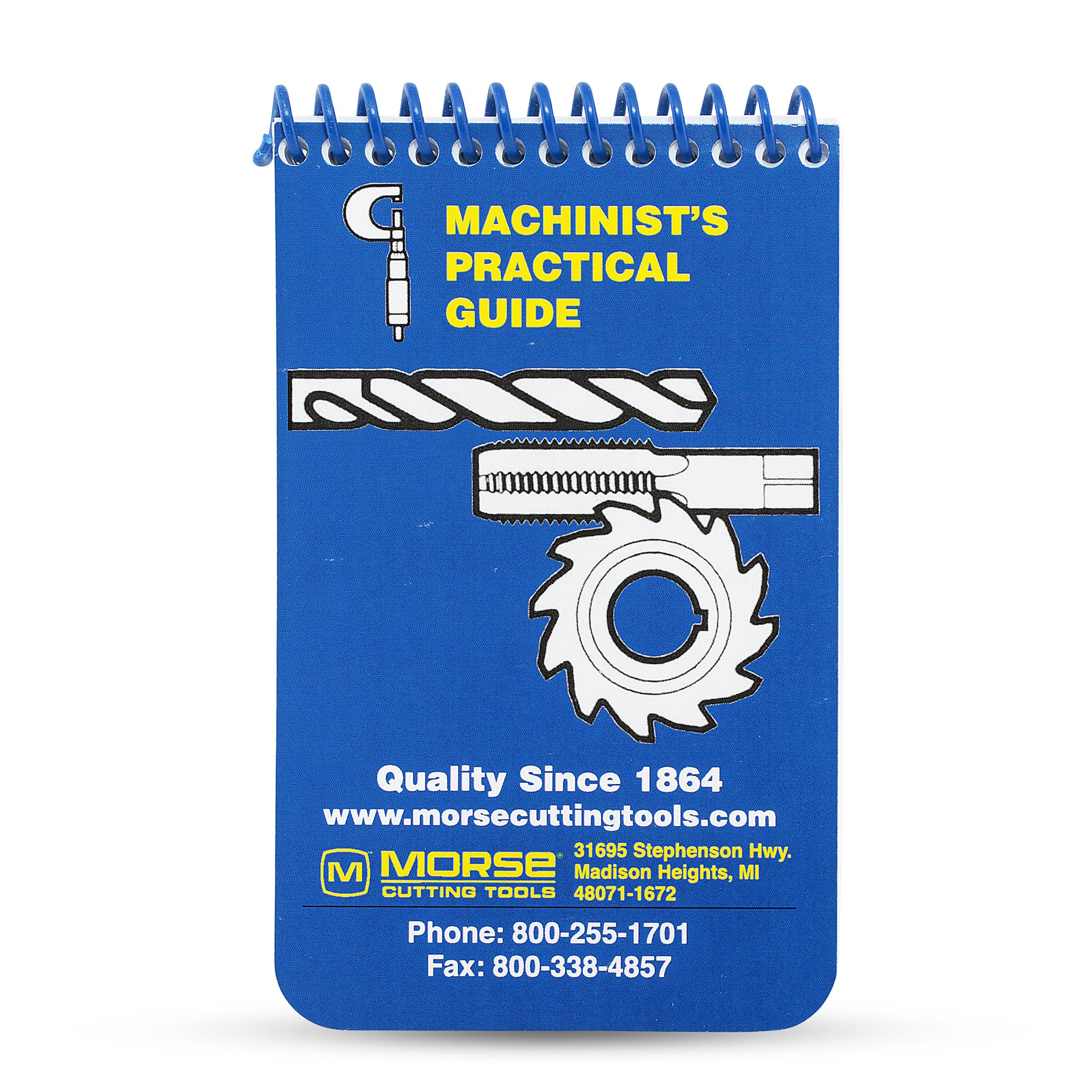 Morse Machinist's Practical Guide for Pocket or Toolbox - A Machinist Handbook to Reference Information on Cutters, taps, Dies, Drill bits, endmills and Much More General info.