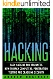 Hacking: Easy Hacking for Beginners- How to Hack Computers, Penetration Testing and Cracking Security (Computer Hacking, Basic Security, Cyber Crime, How ... Software Security Book 1) (English Edition)