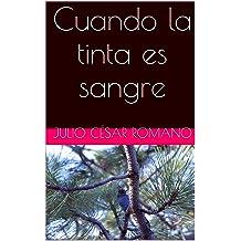 Cuando la tinta es sangre (Spanish Edition) May 21, 2013