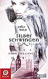 Silberschwingen 1: Erbin des Lichts