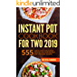 Instant Pot Cookbook for Two 2019: 555 Quick, Easy & Delicious Recipes for Your Instant Pot Pressure Cooker