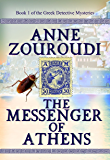 The Messenger of Athens: 2017 Revised Edition (Mysteries of the Greek Detective Book 1)