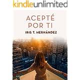 Acepté por ti (Spanish Edition)
