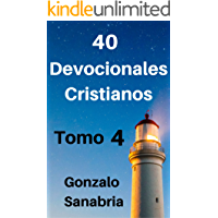 Devocionales cristianos. Tomo 4: Reflexiones cristianas - Predicas escritas