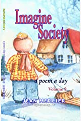 IMAGINE SOCIETY: A POEM A DAY - Volume 9 (Jean Mercier's A Poem A Day) Kindle Edition