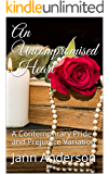 An Uncompromised Heart: A Contemporary Pride and Prejudice Variation