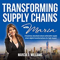 Transforming Supply Chains with Maria: A Business Storybook About Actionable Supply Chain Digital Transformations for…
