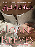 April Fool Bride (All Brides Are Beautiful Book 1)