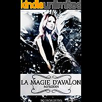 La magie d'Avalon 3. Myrddin (French Edition)