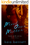 Mind Over Matter (Loose Ends Book 3)