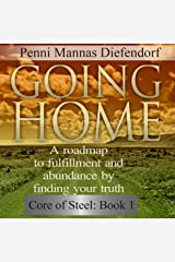 Going Home: A Roadmap to Fulfillment and Abundance by Finding Your Truth - Core of Steel Audible Audiobook