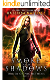 Smoke and Shadows (Order of Prometheus Book 1)