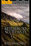 ROMANCE: Return to Scotland: A Scottish Historical Romance Time Travel Tale (Scottish Historical Romance, Time Travel Romance Book 2)