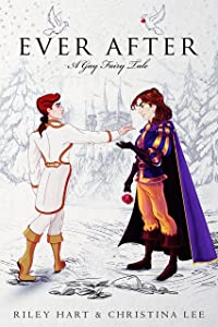 Ever After: A Gay Fairy Tale