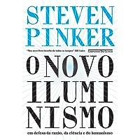 O Novo Iluminismo. Em Defesa da Razão, da Ciência e do Humanismo