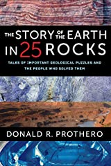 The Story of the Earth in 25 Rocks: Tales of Important Geological Puzzles and the People Who Solved Them Kindle Edition