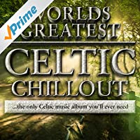 40 - Worlds Greatest Celtic Chillout -The only chilled celtic album you'll ever need