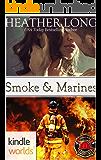 Dallas Fire & Rescue: Smoke & Marines (Kindle Worlds Novella) (Always a Marine Book 23)