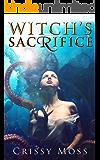 Witch's Sacrifice (Witch's Trilogy Book 1)