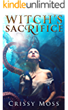 Witch's Sacrifice (Witch's Trilogy Book 1)