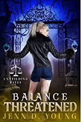 Balance Threatened: Unyielding Fates Series Book One (Unyielding Fates Trilogy 2) Kindle Edition