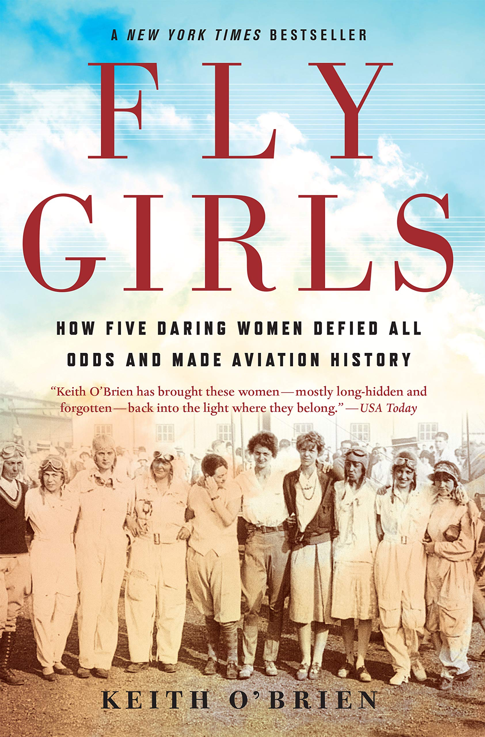 Fly Girls: How Five Daring Women Defied All Odds and Made Aviation History por Keith O'Brien