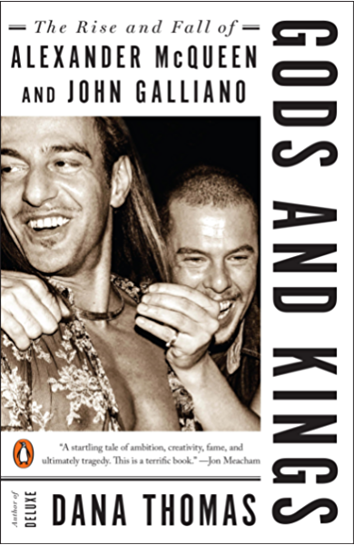 Gods And Kings The Rise And Fall Of Alexander Mcqueen And John Galliano Kindle Edition By Thomas Dana Arts Photography Kindle Ebooks Amazon Com