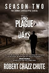This Plague of Days, Season Two (The Zombie Apocalypse Serial Book 2) Kindle Edition