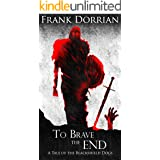 To Brave the End: A Tale of the Blackshield Dogs (Tales of the Blackshield Dogs)