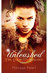 Unleashed (The Elements Trilogy Book 3) Kindle Edition