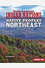 Native Peoples of the Northeast (North American Indian Nations) Kindle Edition