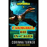 Farmgirls Die in Cages: A Dino-Dystopian Adventure (Quick-Reads) (unSPARKed Book 4)