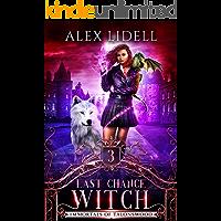 Last Chance Witch: Shifter Fae Vampire Dark Reform School Romance (Immortals of Talonswood Book 3)