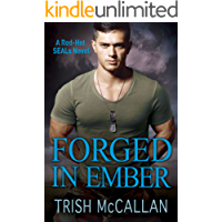 Forged in Ember (A Red-Hot SEALs Novel Book 4)