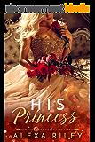 His Princess (Princess Series Book 1) (English Edition)