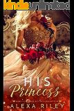 His Princess (Princess Series Book 1)