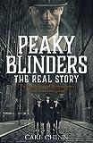 Peaky Blinders: The Real Story: The true history of Birmingham's most notorious gangs