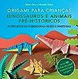 Origami Para Crianças. Dinossauros e Animais Pré- históricos