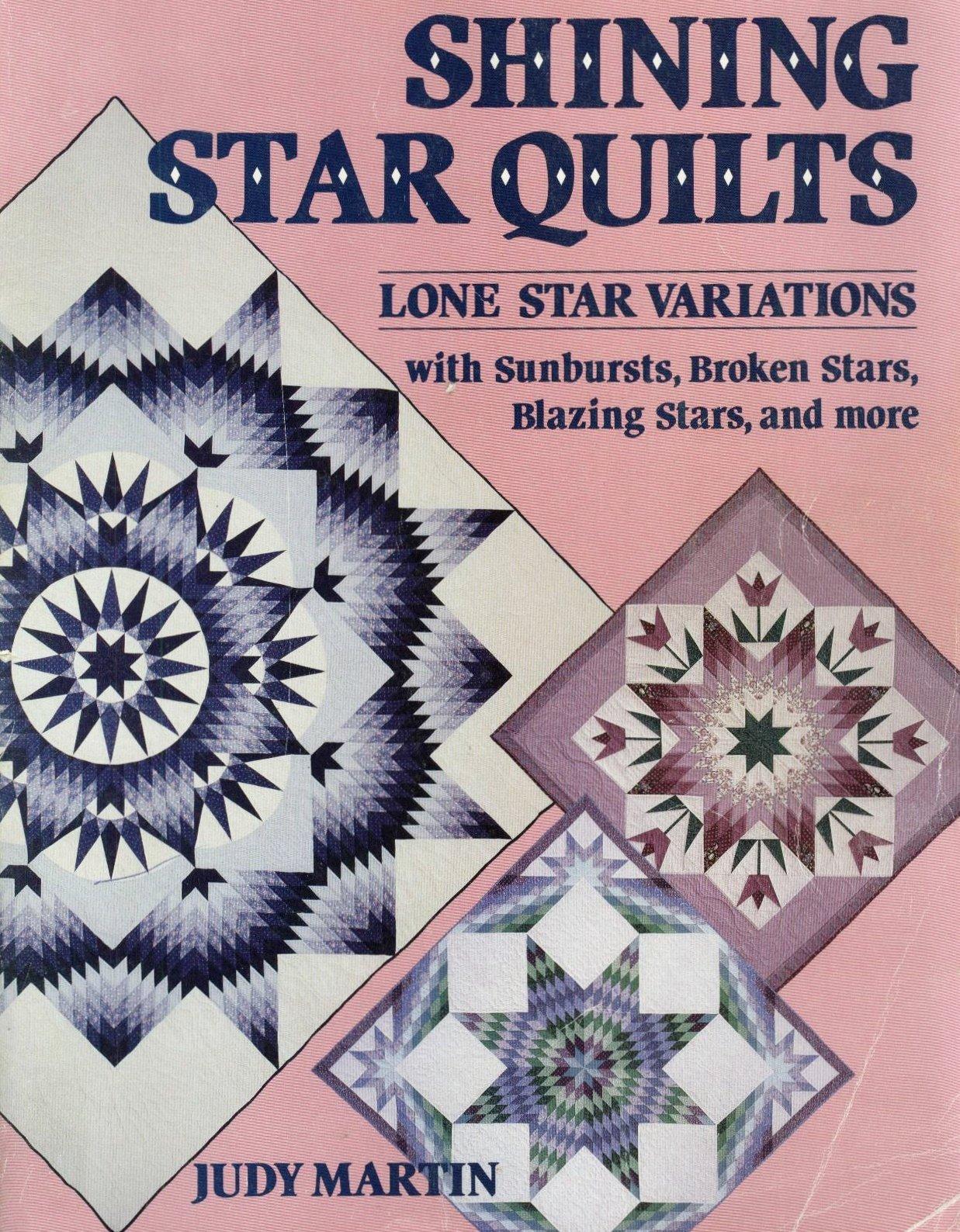 Shining Star Quilts Lone Star Variations With Sunbursts Broken
