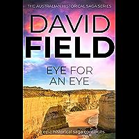 Eye For An Eye: The epic historical saga continues... (The Australian Historical Saga Series Book 2)