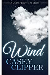 Wind: The Quinn Brothers Story 5 (A Quinn Brothers Story) Kindle Edition