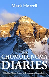 The Chomolungma Diaries: Climbing Mount Everest with a commercial expedition (Footsteps on the Mountain Travel Diaries)