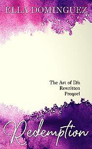 Redemption: (The Art of D/s Rewritten Prequel)