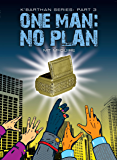 One Man: No Plan, K'Barthan Series: Part 3: Comedic sci fi (The K'Barthan Trilogy)