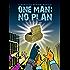 One Man: No Plan, K'Barthan Series: Part 3: Comedic sci fi (The K'Barthan Trilogy)