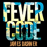 The Fever Code: The Maze Runner, Book 5