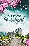 Das Geheimnis von Chaleran Castle: Familiengeheimnis Roman