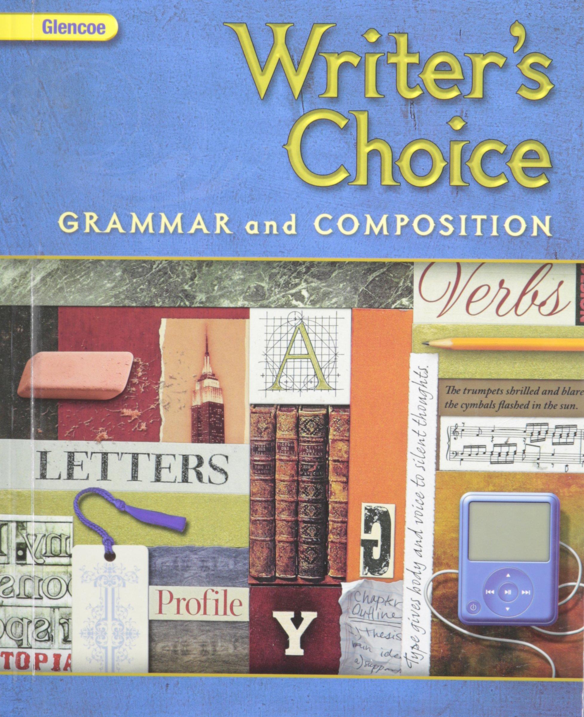 GRADE 6 WRITERS CHOICE (2009 GRADE 6 GLENCOE WRITERS CHOICE GRAMMAR AND COMPOSITION, GRAMMAR AND COMPOSITION) PDF