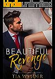 Beautiful Revenge: A Bad Boy Billionaire Romance